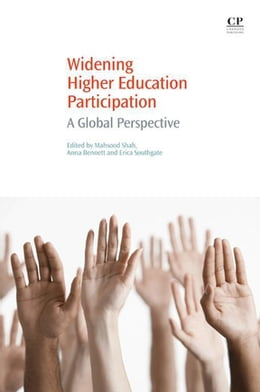 Book Widening Higher Education Participation: A Global Perspective by Mahsood Shah