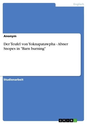 Der Teufel von Yoknapatawpha - Abner Snopes in 'Barn burning' by Anonym