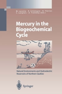 Mercury in the Biogeochemical Cycle: Natural Environments and Hydroelectric Reservoirs of Northern…