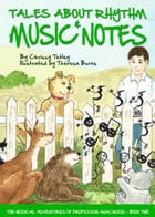 Tales About Rhythm & Music Notes: The Musical Adventures of Professor Anacrusis – Book Two by Chrissy Tetley