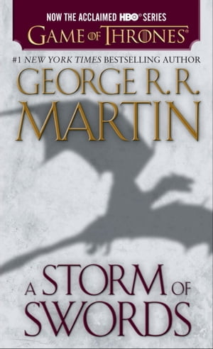A Storm of Swords: A Song of Ice and Fire: Book Three by George R. R. Martin