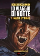 Io Viaggio di Notte: (I Travel by Night) by Robert McCammon