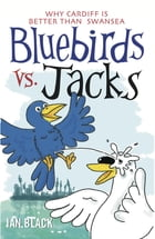 Bluebirds vs Jacks & Jacks vs Bluebirds by Ian Black