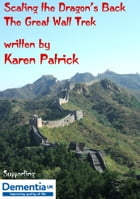 Scaling the Dragon's Back - The Great Wall Treck by Karen Patrick