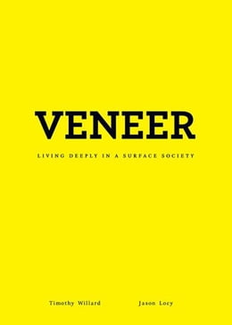 Book Veneer: Living Deeply in a Surface Society by Timothy D. Willard