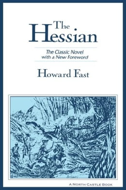 Book The Hessian: The Classic Novel with a New Foreword by Howard Fast