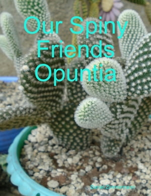 Our Spiny Friends Opuntia by Daniel Zimmermann