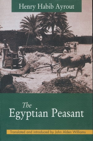 The Egyptian Peasant by Henry Habib Ayrout