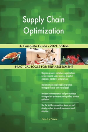Supply Chain Optimization A Complete Guide - 2021 Edition by Gerardus Blokdyk