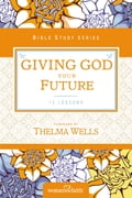 Giving God Your Future d4533b44-48eb-45be-8eb0-7013033b884b