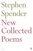 New Collected Poems of Stephen Spender by Sir Stephen Spender