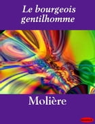 Le bourgeois gentilhomme by eBooksLib