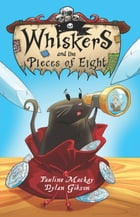 Whiskers and the Pieces of Eight by Pauline Mackay