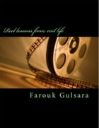 Real Lessons from Reel Life by Farouk Gulsara