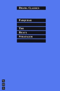The Beaux Stratagem: Full Text and Introduction (NHB Drama Classi)