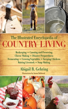 Book The Illustrated Encyclopedia of Country Living by Abigail R. Gehring