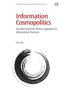 Information Cosmopolitics: An Actor-Network Theory Approach to Information Practices