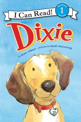 Book Dixie: I Can Read Level 1 by Grace Gilman
