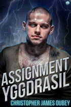 Assignment Yggdrasil by Christopher James Dubey
