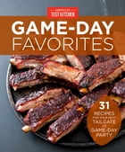 Game-Day Favorites: 31 Recipes for Your Next Tailgate or Game-Day Party by America's Test Kitchen