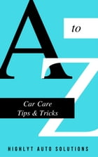 Car Care Tips & Tricks by HighLYT Auto Solutions