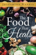 The Food That Heals 68a34804-e1e5-471d-a133-28790c0809c5