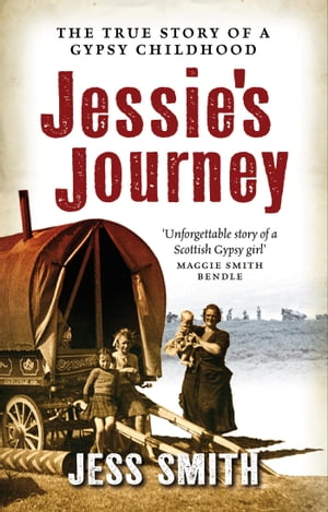 Jessie's Journey Autobiography of a Traveller Girl