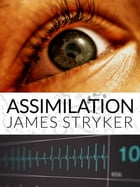 Assimilation by James Stryker