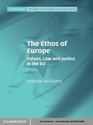 The Ethos of Europe Values,  Law and Justice in the EU