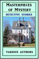 Masterpieces of Mystery: Detective Stories by Various