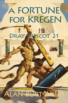 A Fortune for Kregen: Dray Prescot 21 by Alan Burt Akers