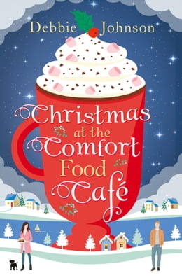 Book Christmas at the Comfort Food Cafe by Debbie Johnson