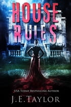 House Rules by J.E. Taylor
