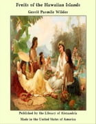 Fruits of the Hawaiian Islands by Gerrit Parmile Wilder