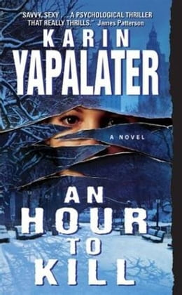 Book An Hour to Kill: A Novel by Karin Yapalater
