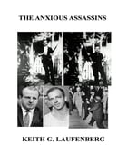 The Anxious Assassins by Keith G. Laufenberg