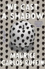 We Cast a Shadow Cover Image