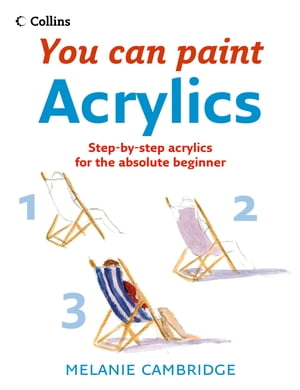 Acrylics (Collins You Can Paint) by Melanie Cambridge