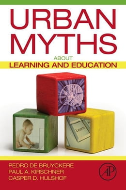Book Urban Myths about Learning and Education by Pedro De Bruyckere