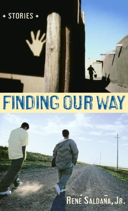Book Finding Our Way by Rene Saldana, Jr.