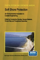Soft Shore Protection: An Environmental Innovation in Coastal Engineering by Constantine Goudas