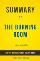 Summary of The Burning Room: by Michael Connelly , Includes Analysis by Elite Summaries