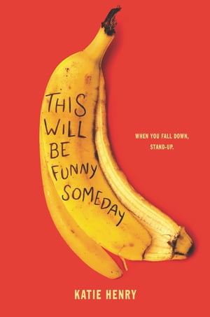 This Will Be Funny Someday by Katie Henry