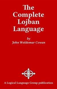 The Complete Lojban Language
