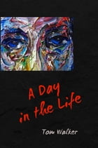 A Day in the Life by Tom Walker
