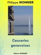 Causeries genevoises: Edition intégrale by Philippe MONNIER