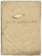 Tell the Wishfish Story by Timothy Brian McKee
