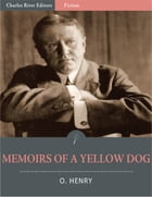 Memoirs Of A Yellow Dog (Illustrated Edition) by O. Henry