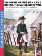 Uniforms of Russian army during the Napoleonic war Vol. 6: Artillery, School, Provincial and national troops and other 1796-1801 by Aleksandr Vasilevich Viskovatov