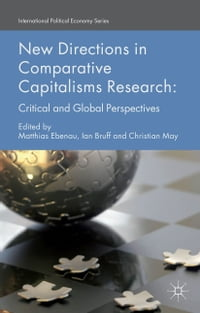 New Directions in Comparative Capitalisms Research: Critical and Global Perspectives